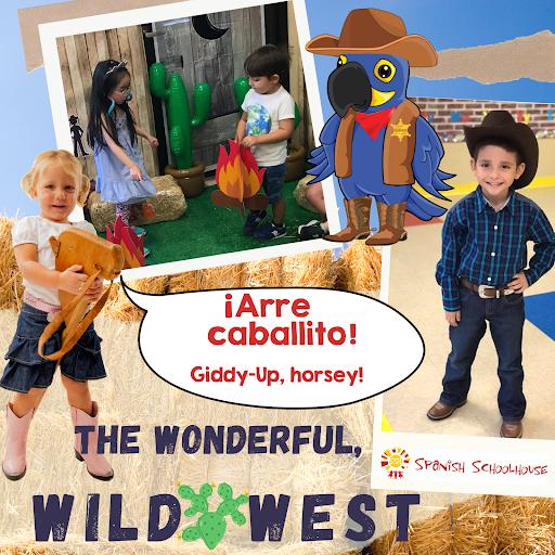 The Wonderful Wild West Spanish Schoolhouse Summer Camp